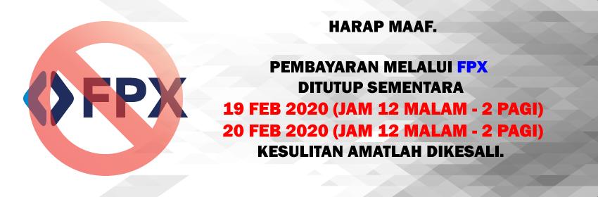 Pembayaran Melalui FPX Ditutup Sementara 19 dan 20 Februari 2020